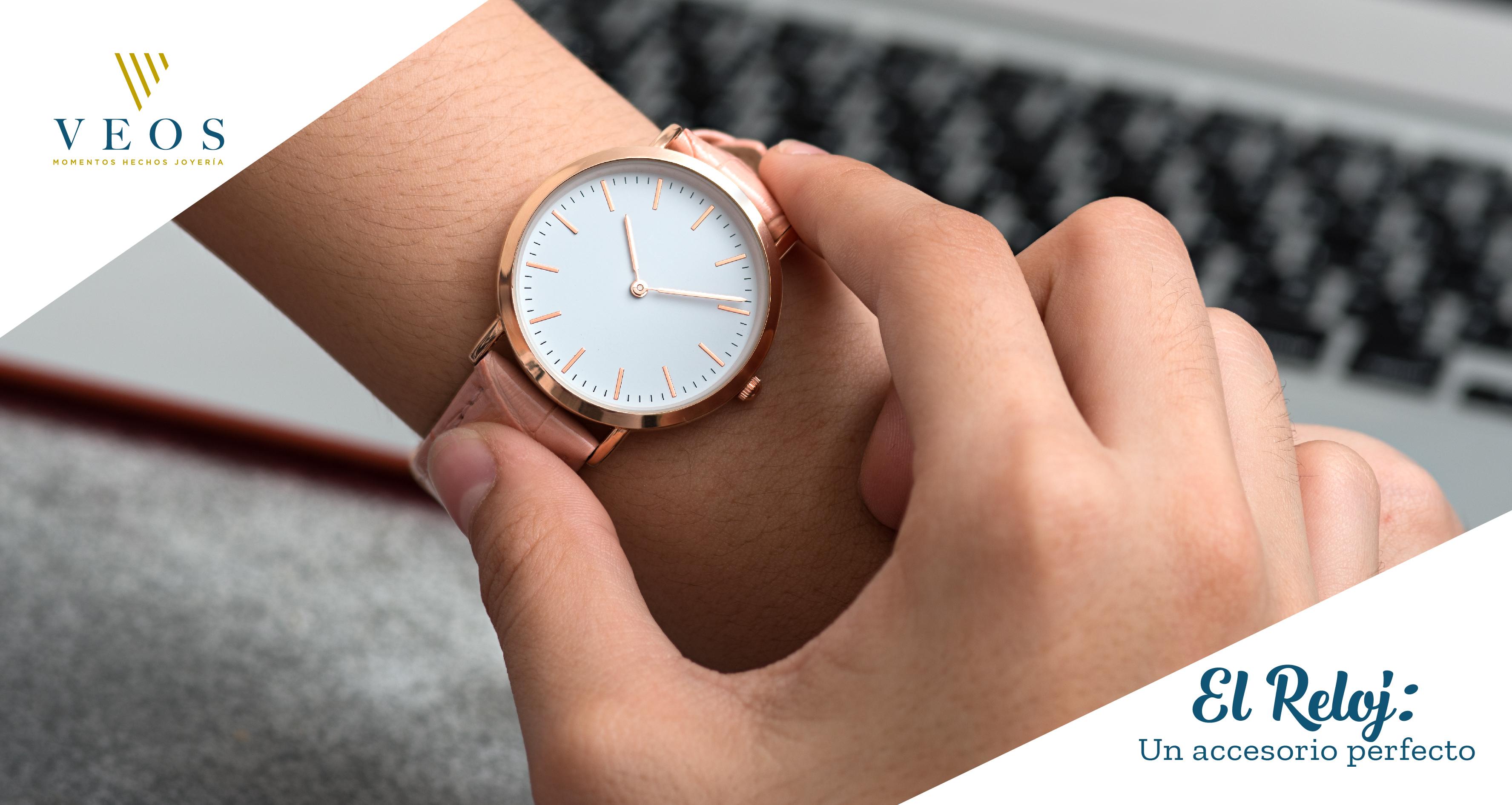 El reloj: un accesorio perfecto